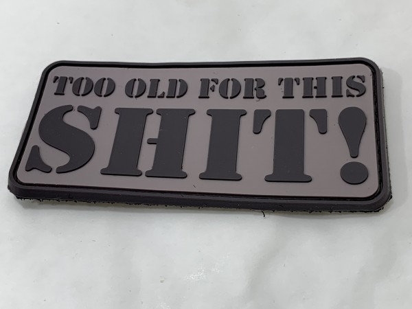 "Morale Patch: ""TOO OLD FOR THIS SHIT!"""