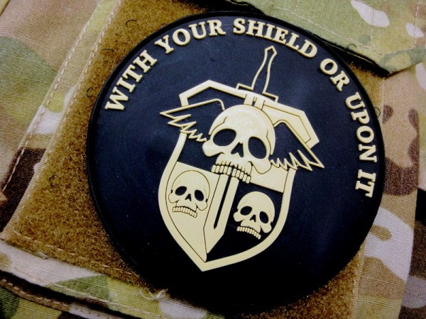"3D Rubber Patch:""With your shield or upon it"""