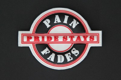 PAIN FADES PRIDE STAYS